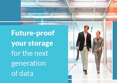 Future-proof your storage for the next generation of data